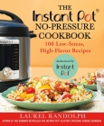 The Instant Pot ® No-Pressure Cookbook: 100 Low-Stress, High-Flavor Recipes Cover Image