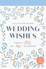 Fill-In-the-Blank Wedding Wishes: A Game of Stories and Advice for Newlyweds Cover Image