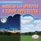 Conozco Los Opuestos / I Know Opposites (Lo Que Conozco / What I Know) Cover Image