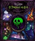 Disney Villains: A Portrait of Evil: History's Wickedest Luminaries (Books About Disney Villains) Cover Image