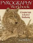 Pyrography Workbook: A Complete Guide to the Art of Woodburning Cover Image