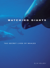Watching Giants: The Secret Lives of Whales Cover Image