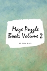 Maze Puzzle Book: Volume 2 (Small Softcover Puzzle Book for Teens and Adults) Cover Image