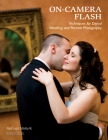 On-Camera Flash Techniques for Digital Wedding and Portrait Photography Cover Image