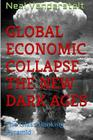 Global Economic Collapse The New Dark Ages: The Glass Banking Pyramid Cover Image