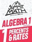 Summit Math Algebra 1 Book 1: Percents & Rates Cover Image