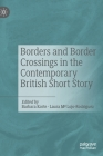 Borders and Border Crossings in the Contemporary British Short Story Cover Image