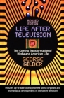 Life After Television: The Coming Transformation of Media and American Life Cover Image