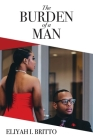 The Burden of a Man: A Biblical perspective to generational cycles of rebellion that have been normalized Cover Image