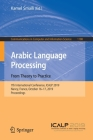 Arabic Language Processing: From Theory to Practice: 7th International Conference, Icalp 2019, Nancy, France, October 16-17, 2019, Proceedings (Communications in Computer and Information Science #1108) Cover Image