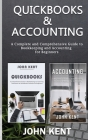 QuickBooks & Accounting: A Complete and Comprehensive Guide to Bookkeeping and Accounting for Beginners Cover Image