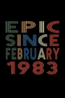 Epic Since February 1983: Birthday Gift for 37 Year Old Men and Women Cover Image