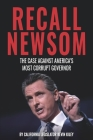 Recall Newsom: The Case Against America's Most Corrupt Governor Cover Image