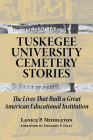 Tuskegee University Cemetery Stories: The Lives That Built a Great American Educational Institution Cover Image