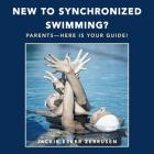New to Synchronized Swimming?: Parents-Here Is Your Guide! Cover Image
