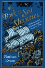 The Book of Sea Shanties: Wellerman and Other Songs from the Seven Seas Cover Image
