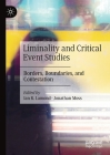 Liminality and Critical Event Studies: Borders, Boundaries, and Contestation Cover Image