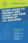 Study Guide to Franny and Zooey and Nine Stories by J.D. Salinger Cover Image