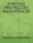 O Rei Das Promoções Radiofônicas Cover Image