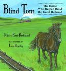 Blind Tom: The Horse Who Helped Build the Great Railroad Cover Image