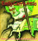 Emily Carr's Attic Cover Image