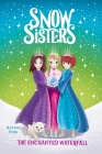The Enchanted Waterfall (Snow Sisters #4) Cover Image