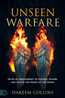 Unseen Warfare: Rules of Engagement to Discern, Disarm, and Defeat the Works of the Enemy Cover Image