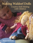 Making Waldorf Dolls (Crafts and family Activities) Cover Image