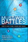 Must-Win Battles: How to Win Them, Again and Again Cover Image