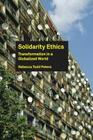 Solidarity Ethics: Transformation in a Globalized World Cover Image