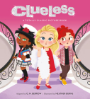 Clueless: A Totally Classic Picture Book Cover Image