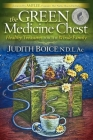 The Green Medicine Chest: Healthy Treasures for the Whole Family Cover Image