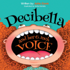 Decibella and Her 6-Inch Voice Cover Image