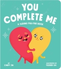 You Complete Me: A Sliding Pull-Tab Book Cover Image