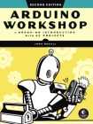 Arduino Workshop, 2nd Edition: A Hands-on Introduction with 65 Projects Cover Image