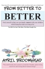 From Bitter To Better: A self help guide to walk you through a break up so you can co-parent peacefully. Cover Image