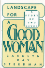 Landscape for a Good Woman: A Story of Two Lives Cover Image