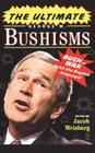 The Ultimate George W. Bushisms: Bush at War (with the English Language) Cover Image