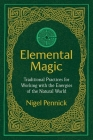 Elemental Magic: Traditional Practices for Working with the Energies of the Natural World Cover Image