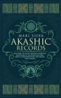 Akashic Records: Unlocking the Secret Universal Knowledge and Nature of the Akasha Including Prayer, Guided Meditation, and Akashic Tar Cover Image