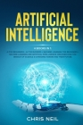 Artificial Intelligence: 4 books in 1: AI For Beginners + AI For Business + Machine Learning For Beginners + Machine Learning And Artificial In Cover Image