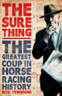 The Sure Thing: The Greatest Coup in Horse Racing History Cover Image