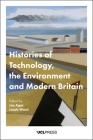 Histories of Technology, the Environment, and Modern Britain Cover Image