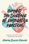 Beyond the Surface of Restorative Practices: Building a Culture of Equity, Connection, and Healing Cover Image