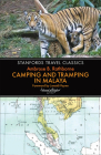 Camping and Tramping in Malaya: Fifteen Years' in the Native States of the Malay Peninsula (Stanfords Travel Classics) Cover Image