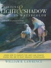 Painting Light and Shadow in Watercolor Cover Image