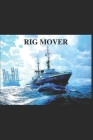 Rig Mover: Offshore rig mover Cover Image