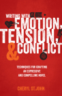 Writing with Emotion, Tension, and Conflict: Techniques for Crafting an Expressive and Compelling Novel Cover Image