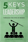 5 Keys To Leadership: Through The Eyes Of Moses Cover Image