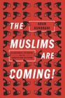 The Muslims Are Coming: Islamophobia, Extremism, and the Domestic War on Terror Cover Image